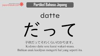 Partikel Bahasa Jepang: だって (datte)
