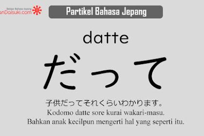 Belajar Partikel Bahasa Jepang: だって (datte)