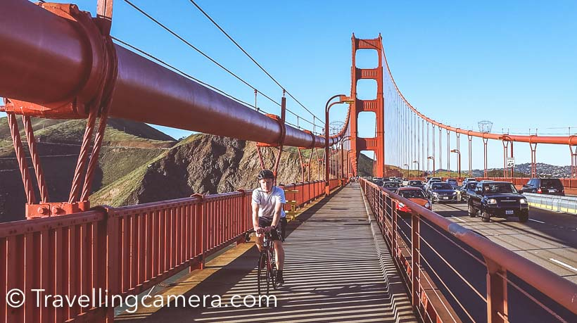 Lot of folks like exploring the city on bikes and hence various services to rent out cycles or segways. There are some specific cycling routes around Golden Gate Bridge.