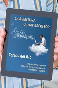 La aventura de ser escritor, de Carlos del Río