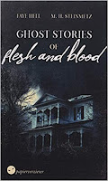 Ghost Stories of flesh and blood - Fay Hell & M. H. Steinmetz