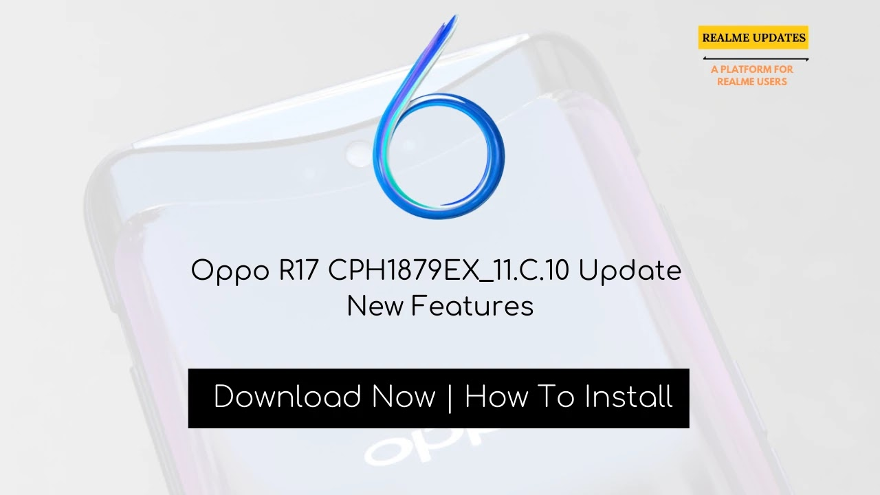 Oppo R17 February 2020 Security Patch Update Rolling Out [CPH1879EX_11.C.10] - Realme Updates