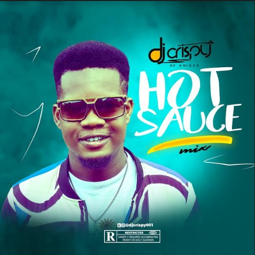 DJ Crispy - Hot Sauce Mix #Arewapublisize