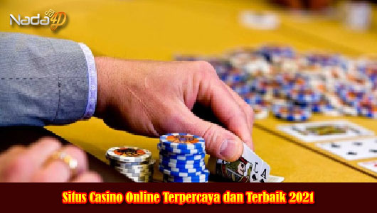 Situs Casino Online Terpercaya dan Terbaik 2021