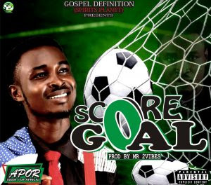[ Download Music ] Apor - Score Goal   Prod By Mr. 2Vibes