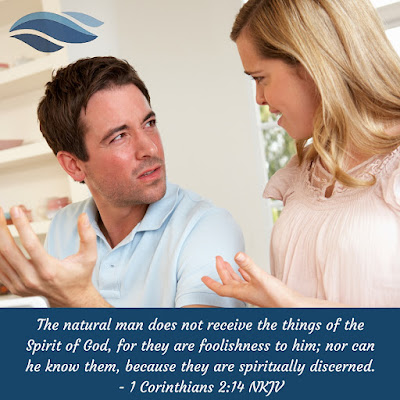 The natural man does not receive the things of the Spirit of God.