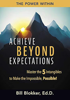 Achieve Beyond Expectations: Master the 5 Intangibles to Make the Impossible, Possible! by Bill Blokker book promotion