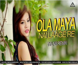 OLA MAYA NAI LAGE RE - REMIX - THE LNS