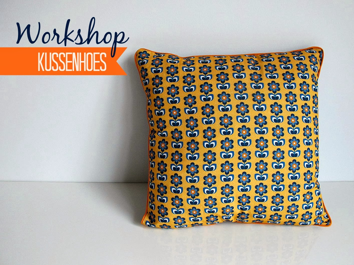 Pieke Wieke: Workshop kussenhoes voor beginners