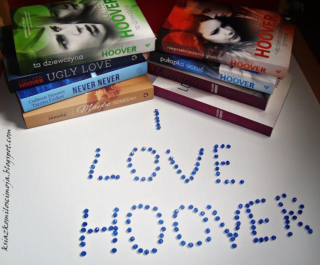 Czytelnicy, blogerzy, polscy autorzy... wszyscy polecają Colleen Hoover