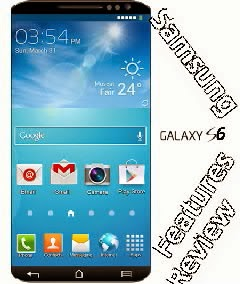 Samsung Galaxy S6, Price, Specs, Features And Review 2014