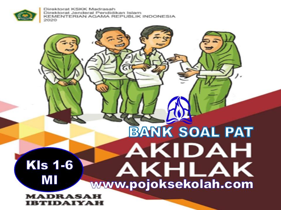 Bank Soal PAT Akidah Akhlak Kelas