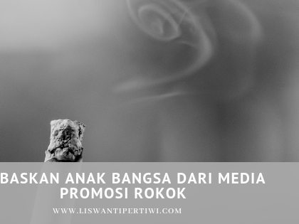 Bebaskan Generasi Bangsa dari Media Promosi Rokok
