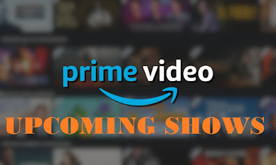 All the Upcoming Web Series and movies on Amazon Prime Video