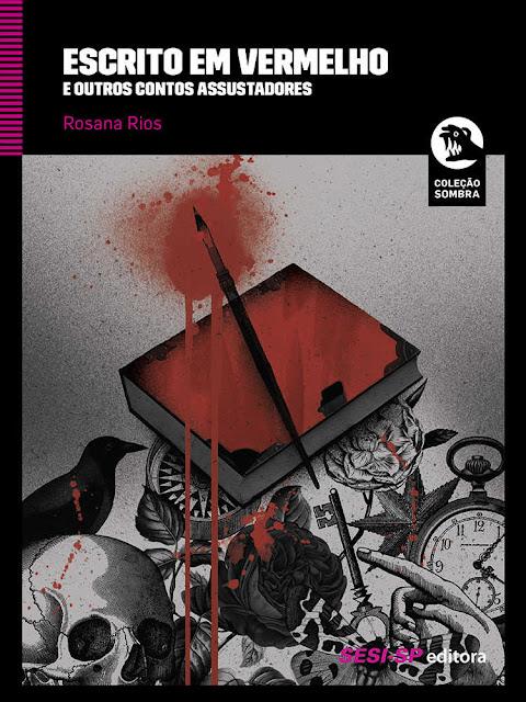 Escrito em vermelho e outros contos assustadores Rosana Rios