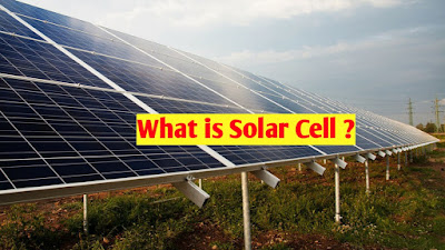 What is Solar Cell , Solar Panel
