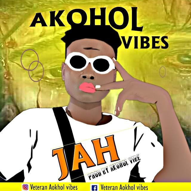 MUSIC: Akohol - JAH (prod. Akohol vibes)
