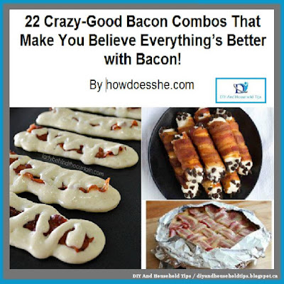 22 Crazy-Good Bacon Combos That Make You Believe Everything's Better with Bacon!