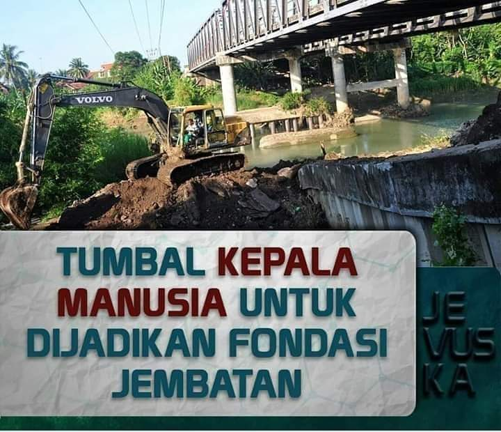 Tumbal Kepala Manusia Untuk Dijadikan Fondasi Jembatan