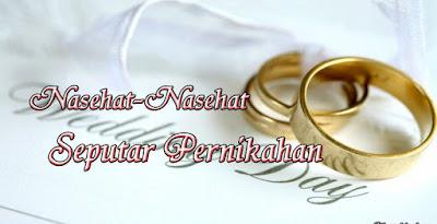 Nasehat-Nasehat Seputar Pernikahan