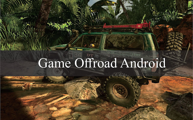 √ 13+ Game Offroad Android Offline & Online Terbaik 2020