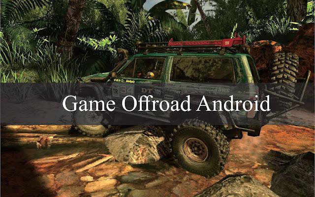 √ 13+ Game Offroad Android Offline & Online Terbaik 2021