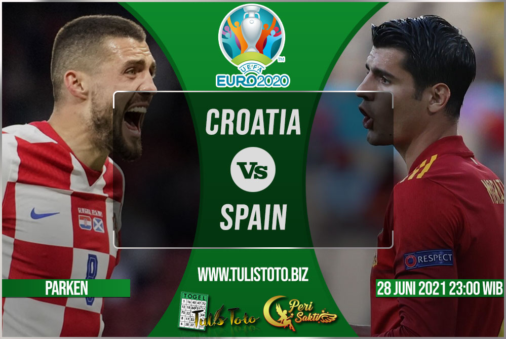 Prediksi Croatia vs Spain 28 Juni 2021