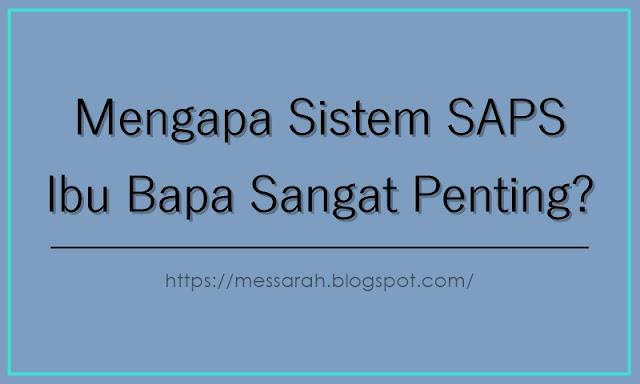 Mengapa Sistem SAPS Ibu Bapa Sangat Penting?