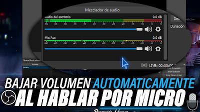 Bajar VOLUMEN De La MUSICA AUTOMATICAMENTE al HABLAR por Micrófono
