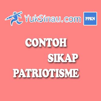 Contoh Sikap Patriotisme di Berbagai Bidang (LENGKAP)