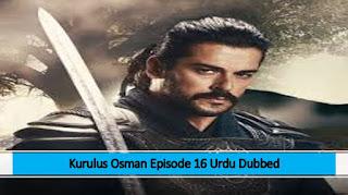 Kurlus Osman Urdu Dubbed Season 1 Episode 16Kurlus Osman Urdu Dubbed Season 1 Episode 16