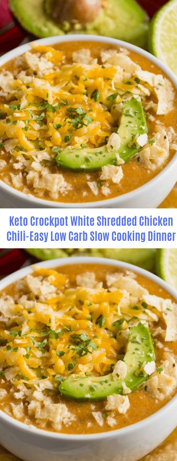 Keto Crockpot White Shredded Chicken Chili-Easy Low Carb Slow Cooking Dinner