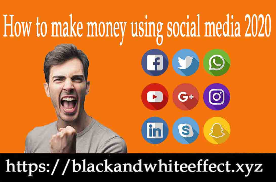 How to make money using social media 2020