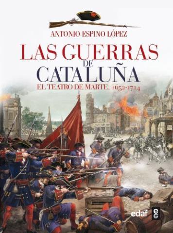 Las guerras de Cataluña. El teatro de Marte 1652-1714
