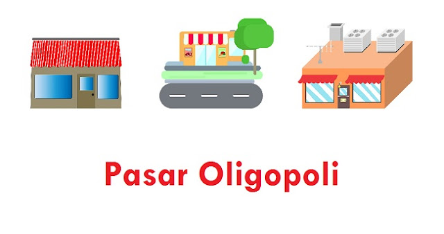 Pasar Oligopoli : Pengertian, Ciri, Kelebihan, dan Kelemahannya