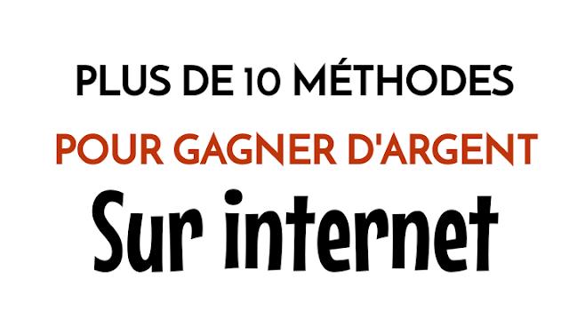 Plus de 10 Méthode pour ganger d'argent Sur internet