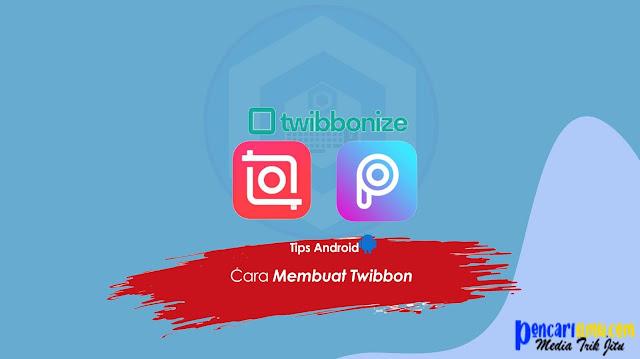 Cara Membuat Twibbon di Hp dengan Mudah