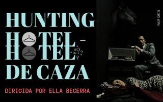 Hunting hotel - Hotel de caza | Teatro La Maldita Vanidad