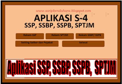 Download Aplikasi S-4 (SSP, SSBP, SSPB Dan SPTJM) : Arsip Bendahara