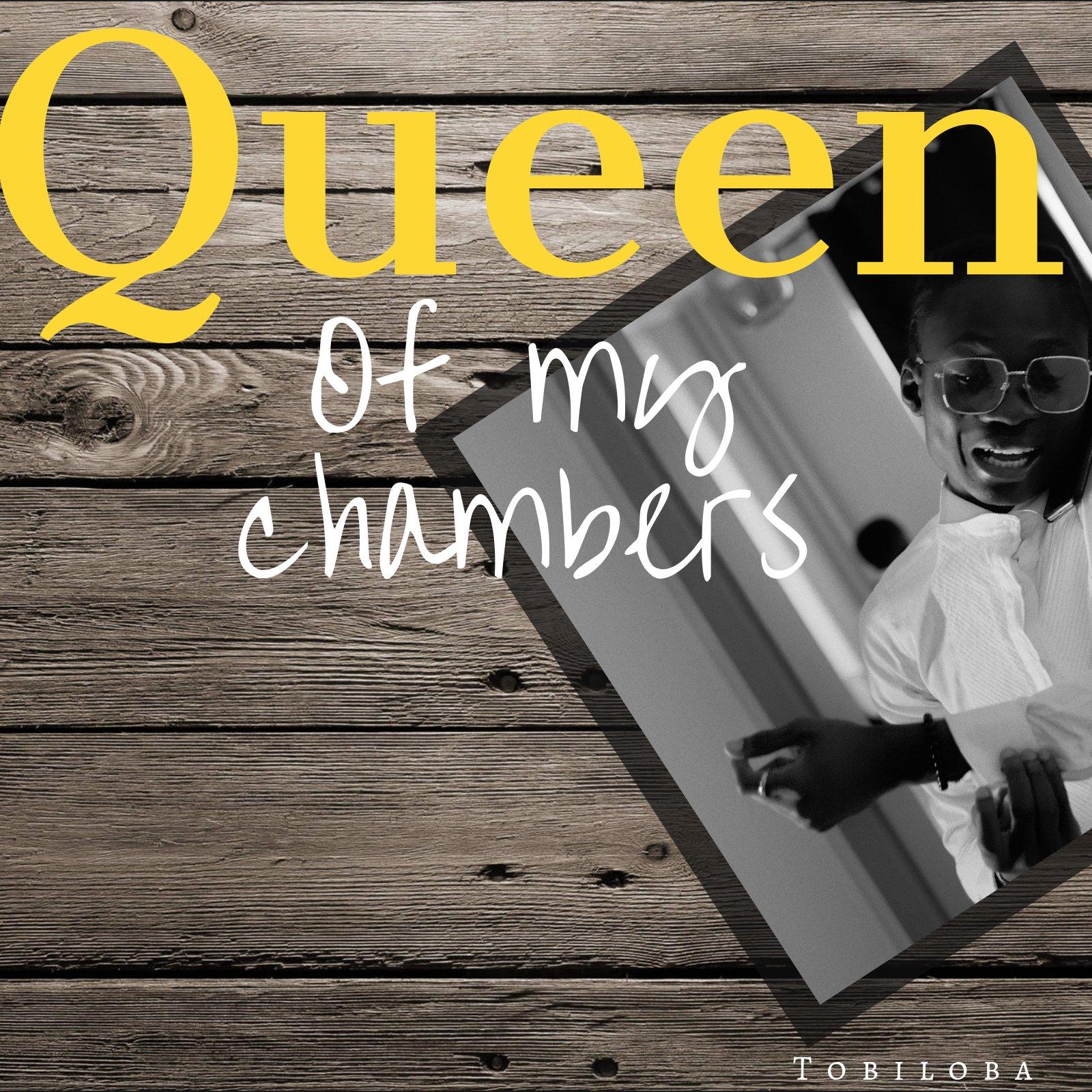 Tobiloba - Queen of my Chambers Lyrics & Mp3 Download