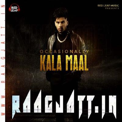 Occasionally Kala Maal by Sukh Lotey lyrics