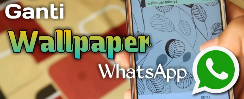 Cara Mengganti Background Wallpaper Tema Whatsapp Dengan