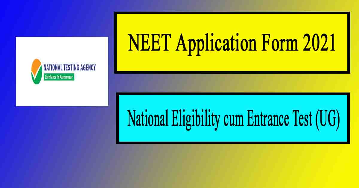NEET Application Form 2021