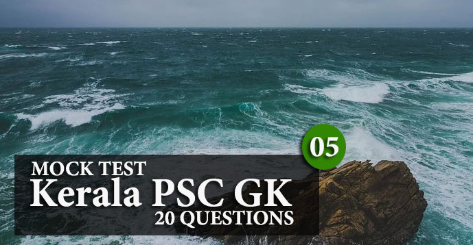 Kerala PSC GK | 20 Question Mock Test | Set - 5