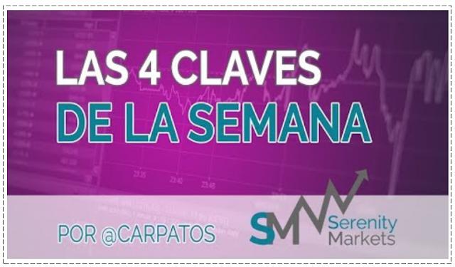 VIDEO LAS 4 CLAVES DE LA SEMANA por @CARPATOS en Serenity Markets, 16 Noviembre 2019.