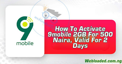 How To Activate 2GB Data For N500 On 9mobile