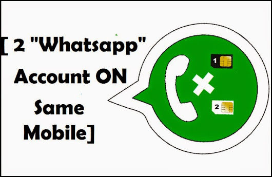 How to Use Two WhatsApp Account In One Mobile Without Rooting  How to Use Two WhatsApp Account In One Mobile Without Rooting         -          Instant Internet and Computer Solution By Teentack