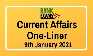 Current Affairs One-Liner: 9th January 2021