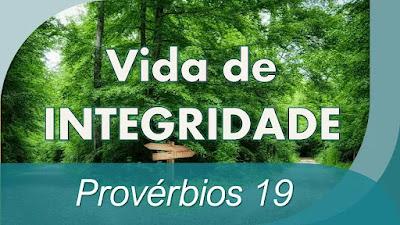 estudo bíblico Provérbios 19 pregação Vida de Integridade