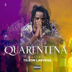 Tilson Lasvega – Quarentena (download mp3)
